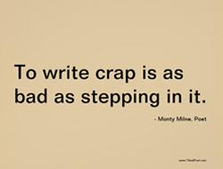 To write crap is as bad as stepping in it