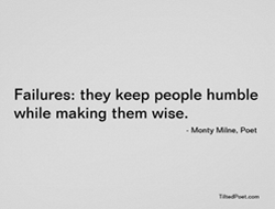 Failures: they keep people humble while making the wise